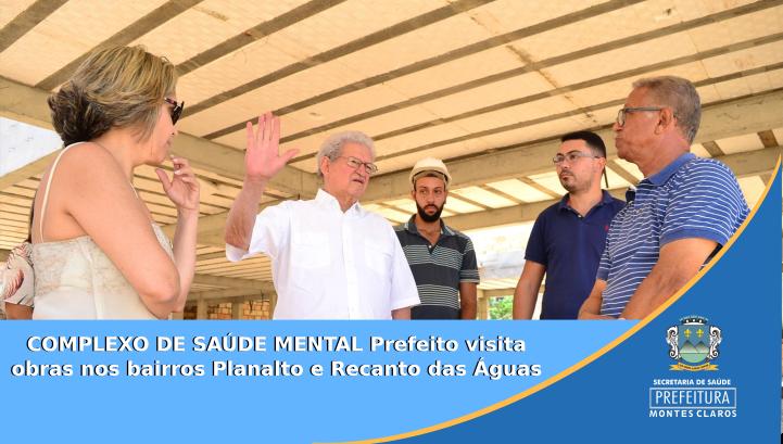 Prefeito visita complexo de obras saúde mental